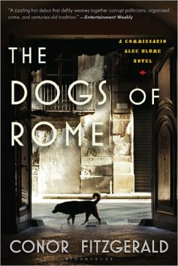 The Dogs of Rome (Commissario Alec Blume Series #1) by Conor Fitzgerald