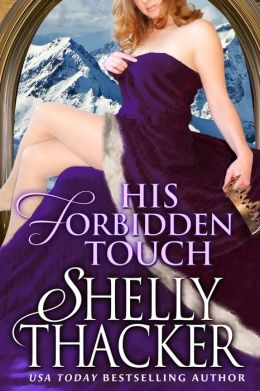His Forbidden Touch by Shelly Thacker