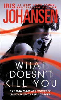 What Doesn't Kill You by Iris Johansen