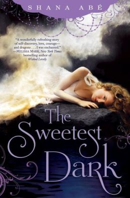 The Sweetest Dark by Shana Abe