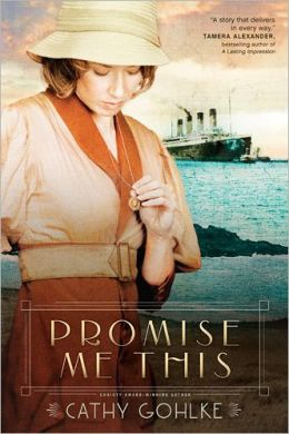 Promise Me This by Cathy Gohlke