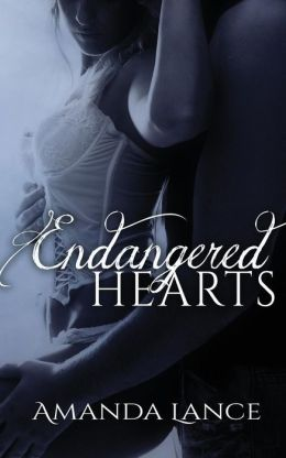 Endangered Hearts by Amanda Lance