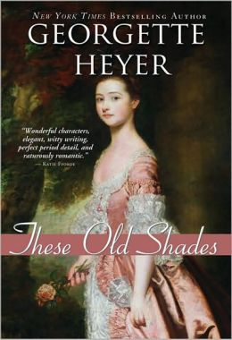 These Old Shades (Alastair Trilogy Series #1) by Georgette Heyer