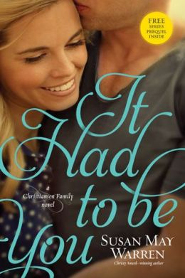 It Had to Be You (Christiansen Family Series #2) by Susan May Warren