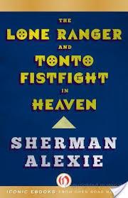 Sherman Alexie Lone Ranger & Tonto