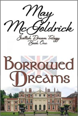 Borrowed Dreams  by May McGoldrick