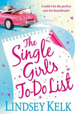 The Single Girl's To-Do List Lindsey Kelk  -