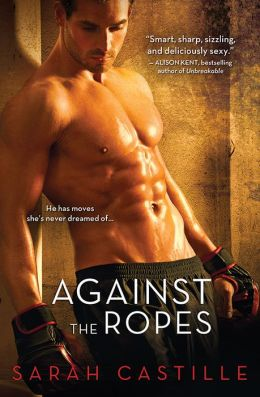 Against the Ropes (Redemption Series #1) by Sarah Castille