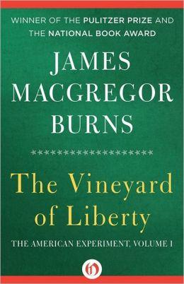 The Vineyard of Liberty by James MacGregor Burns