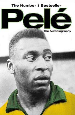 Pele: The Autobiography by Pelé