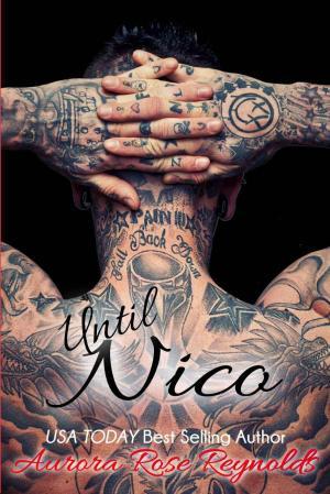 Aurora Rose Reynolds Until Nico