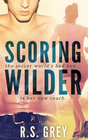 Scoring Wilder by R. S. Grey
