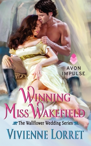 Winning Miss Wakefield (Wallflower Weddings #2) by Vivienne Lorret