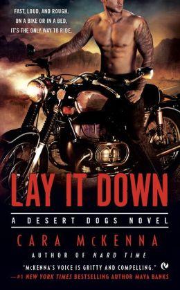 Lay It Down: A Desert Dogs Novel by Cara McKenna
