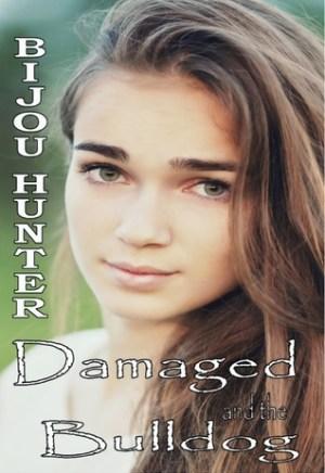 Damaged and the Bulldog (Damaged #6) by Bijou Hunter