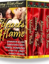 Hearts Aflame: 5 Seductive Historical Romances (A History With Heart Collection) by Jennifer Blake, Christina Skye, Denise Domning, Lynette Vinet, Darcy Burke