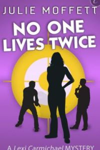 No One Lives Twice by Julie Moffett