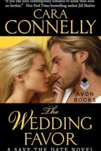 The Wedding Favor by Cara Connelly