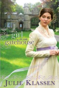 The Girl in the Gatehouse by Julie Klassen.