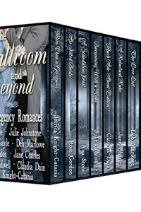 From the Ballroom and Beyond, A Limited Edition Nine Book Regency Romance Box Set