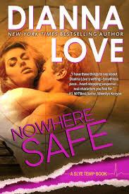 Nowhere Safe: Slye Temp Book 2 by Dianna Love.