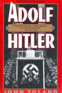 Adolf Hitler: The Definitive Biography by John Toland