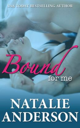 Bound For Me (Be For Me: Connor)  by Natalie Anderson