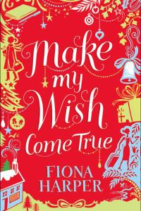 Fiona Harper Make My Wish
