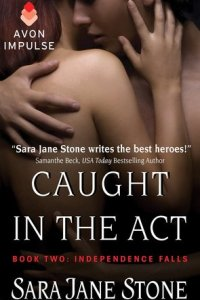 Caught in the Act by Sara Jane Stone