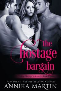 The Hostage Bargain (Taken Hostage by Kinky Bank Robbers #1) by Annika Martin