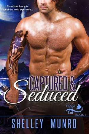 Captured & Seduced (House of the Cat Book 1)  by Shelley Munro