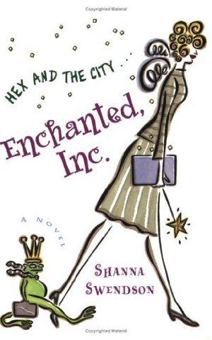 Enchanted, Inc.: Enchanted Inc., Book 1  by Shanna Swendson