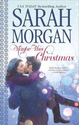 Maybe This Christmas by Sarah Morgan