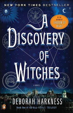 A Discovery of Witches: A Novel (All Souls Trilogy, Book 1)  by Deborah Harkness