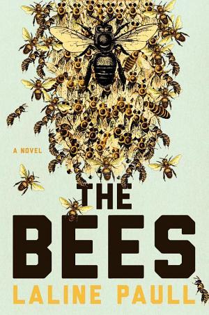 The Bees: A Novel Laline Paull
