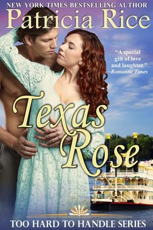 Texas Rose (Too Hard To Handle, Book 2) Patricia Rice