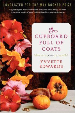 A Cupboard Full of Coats: A Novel by Yvvette Edwards