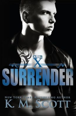 Surrender (Club X #2) by K.M. Scott