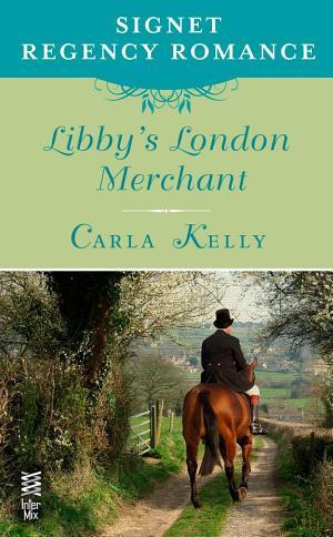 Libby's London Merchant: Signet Regency Romance (InterMix) Carla Kelly