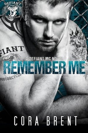Remember Me (Defiant Motorcycle Club #3) by Cora Brent