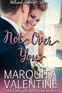 Not Over You by Marquita Valentine