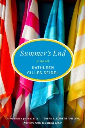 Summer's End: A Novel  by Kathleen Gilles Seidel