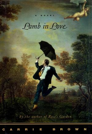 Lamb in Love: A Novel Carrie Brown