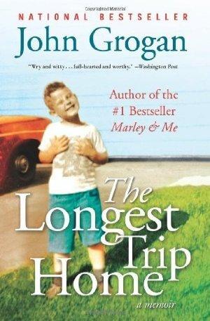 The Longest Trip Home  by John Grogan