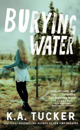 Burying Water by K. A. Tucker