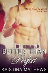 Better Than Perfect by Kristina Mathews