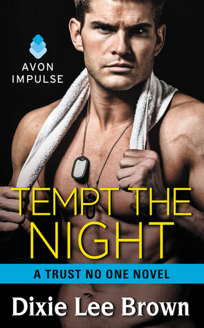 Tempt the Night A Trust No One Novel by Dixie Lee Brown