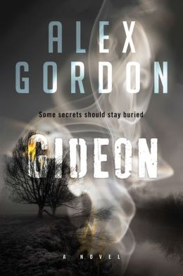 Gideon: A Novel by Alex Gordon