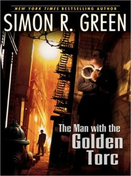 The Man with the Golden Torc (Secret Histories Series #1) by Simon R. Green