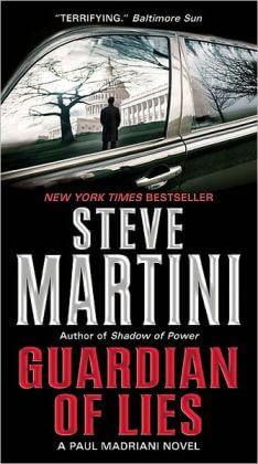 Guardian of Lies (Paul Madriani Series #10) by Steve Martini